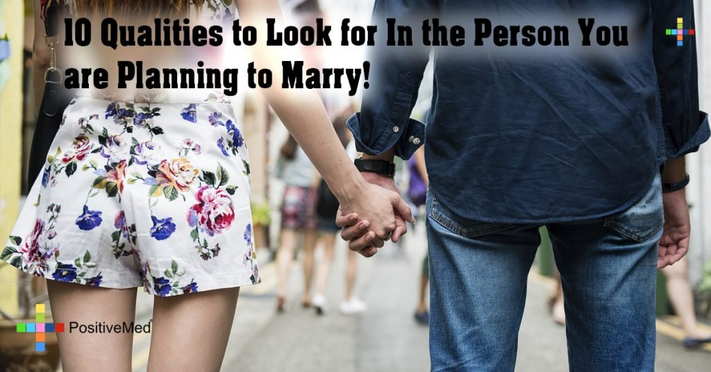 10 Qualities to Look for In the Person You are Planning to Marry!
