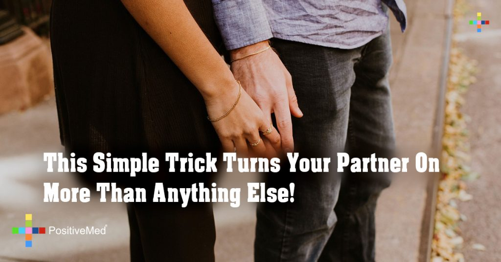 This Simple Trick Turns Your Partner On More Than Anything Else!