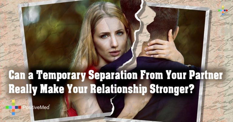Can a Temporary Separation From Your Partner Really Make Your Relationship Stronger?