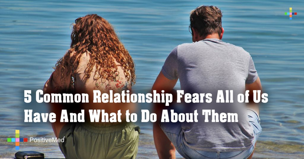 5 Common Relationship Fears All of Us Have And What to Do About Them