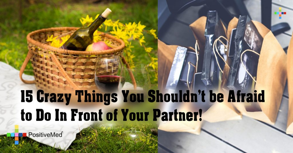 15 Crazy Things You Shouldn't be Afraid to Do In Front of Your Partner!