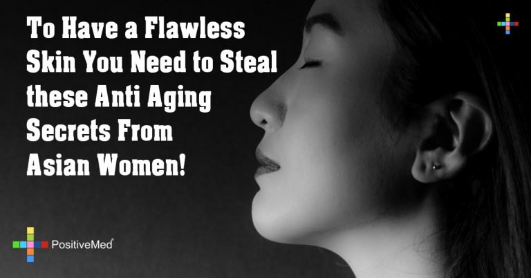 To Have a Flawless Skin You Need to Steal these Anti Aging Secrets From Asian Women!