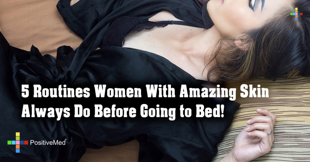 5 Routines Women With Amazing Skin Always Do Before Going to Bed!