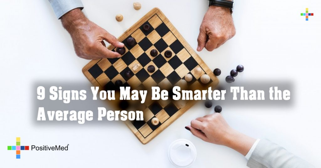 9 Signs You May Be Smarter Than the Average Person