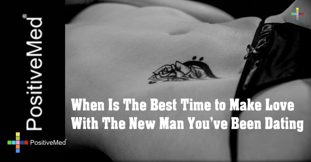 When Is The Best Time to Make Love With The New Man You've Been Dating