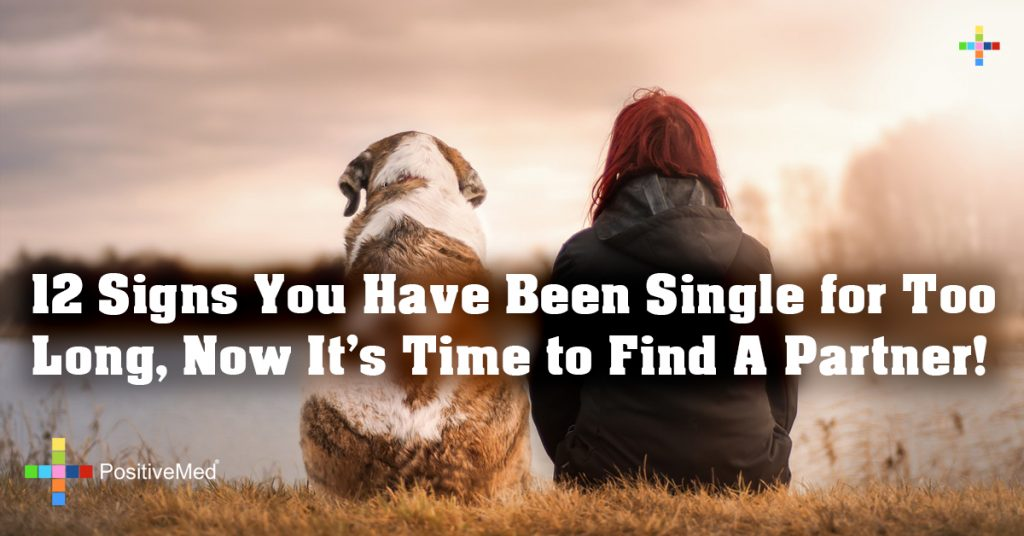 12 Signs You Have Been Single for Too Long, Now It's Time to Find A Partner!