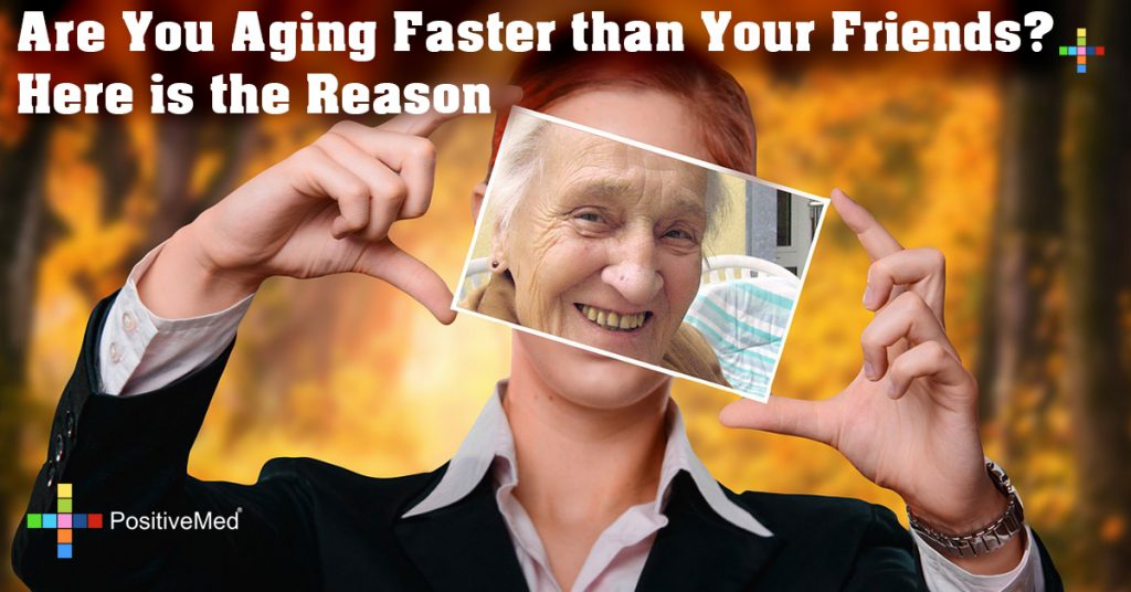 Are You Aging Faster than Your Friends? Here is the Reason