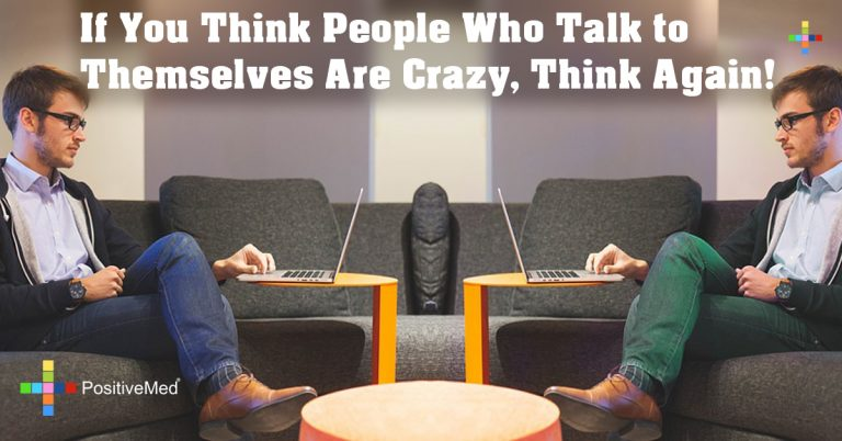 If You Think People Who Talk to Themselves Are Crazy, Think Again!