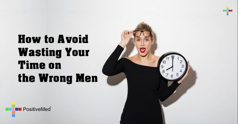 How to Avoid Wasting Your Time on the Wrong Men