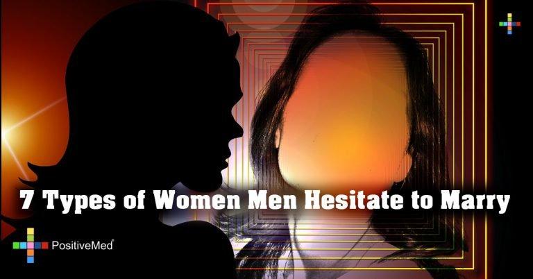 7 Types of Women Men Hesitate to Marry