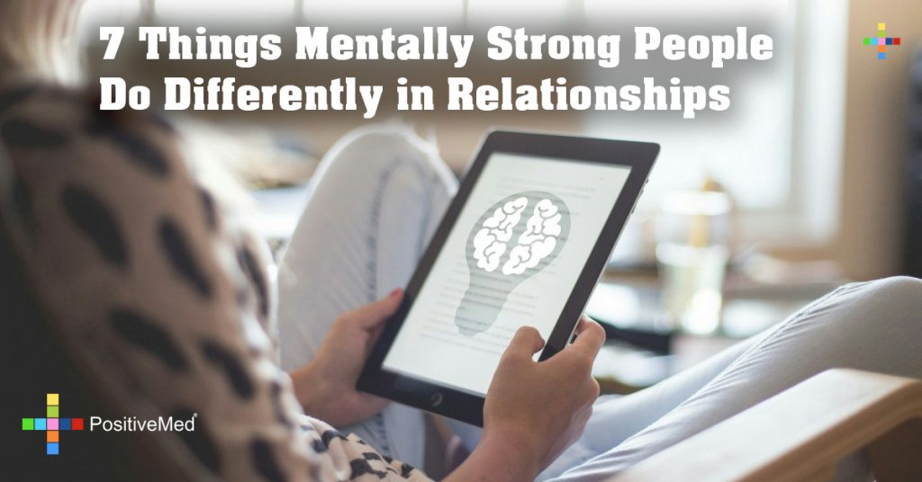 7 Things Mentally Strong People Do Differently in Relationships