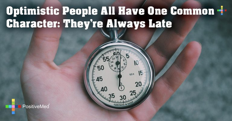 Optimistic People All Have One Common Character: They're Always Late