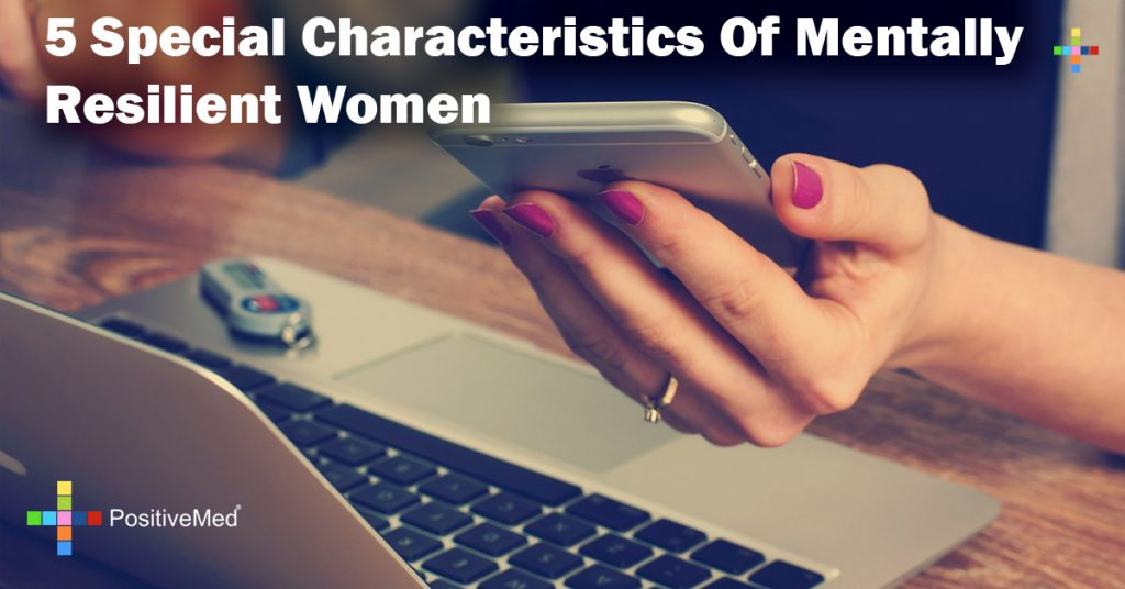 5 Special Characteristics Of Mentally Resilient Women