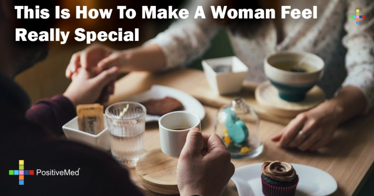 This Is How To Make A Woman Feel Really Special