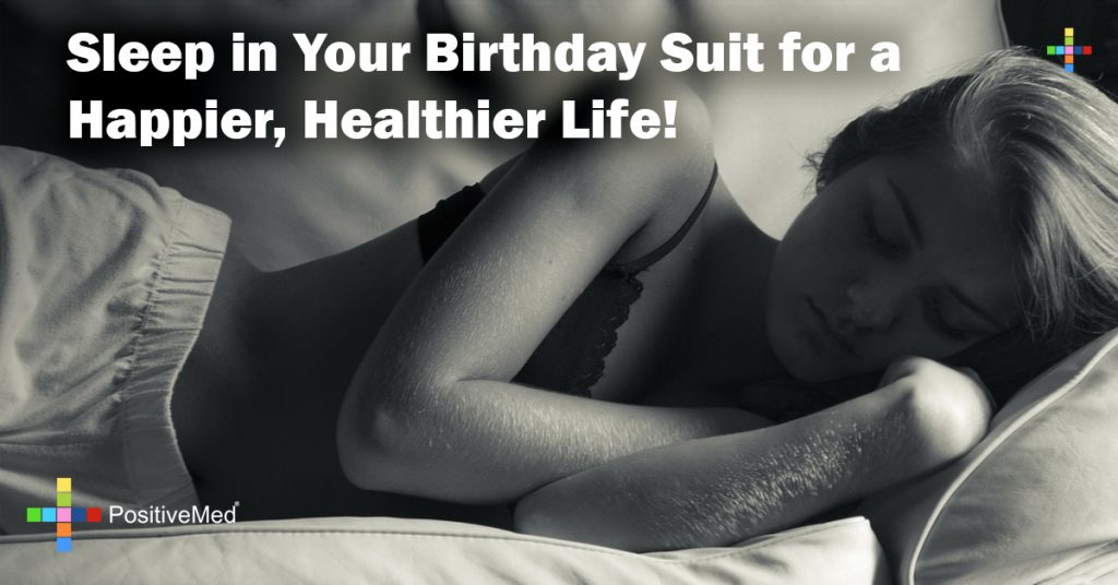 Sleep in Your Birthday Suit for a Happier, Healthier Life!