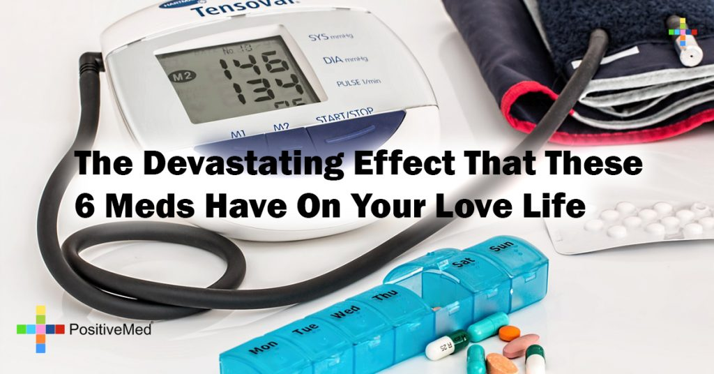 The Devastating Effect That These 6 Meds Have On Your Love Life