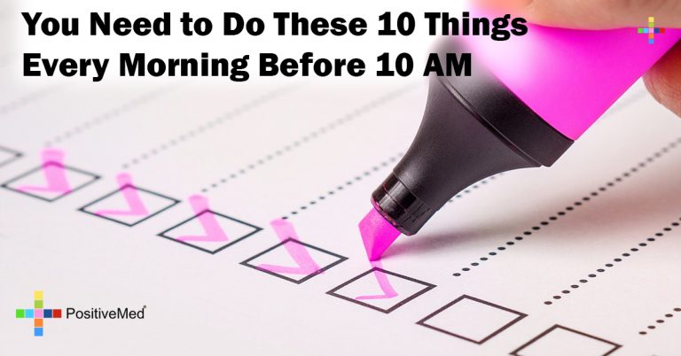 You Need to Do These 10 Things Every Morning Before 10 AM