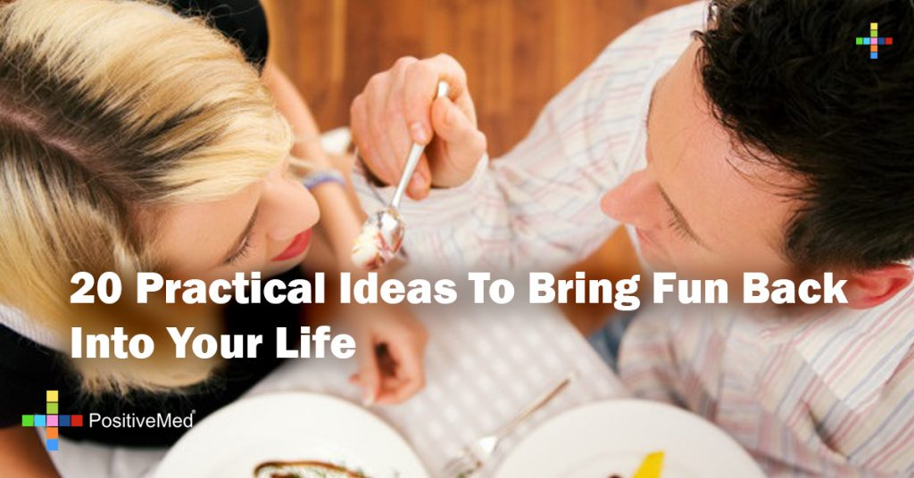 20 Practical Ideas To Bring Fun Back Into Your Life