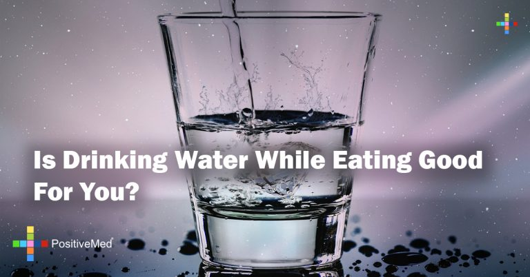 Is Drinking Water While Eating Good For You?