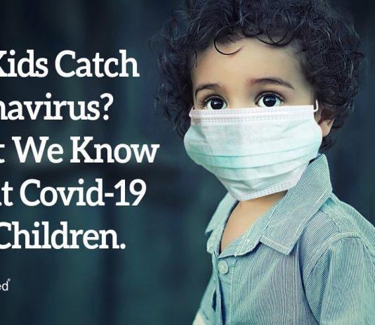 Can Kids Catch Coronavirus? What Do We Know About Children And Coronavirus?