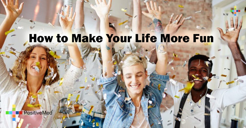 How to Make Your Life More Fun