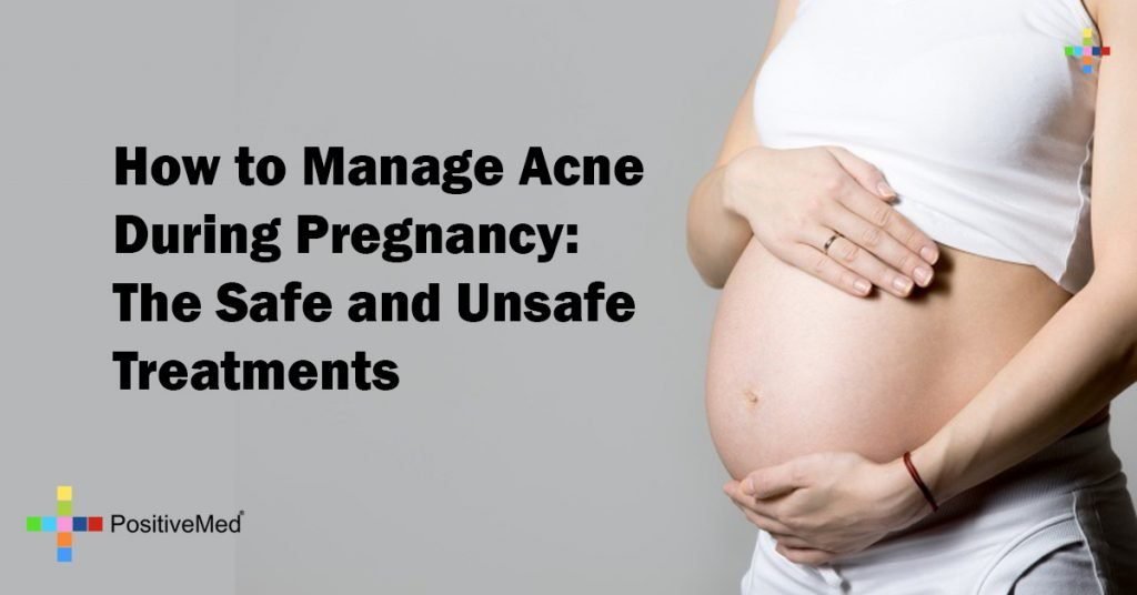 How to Manage Acne During Pregnancy:  The Safe and Unsafe Treatments