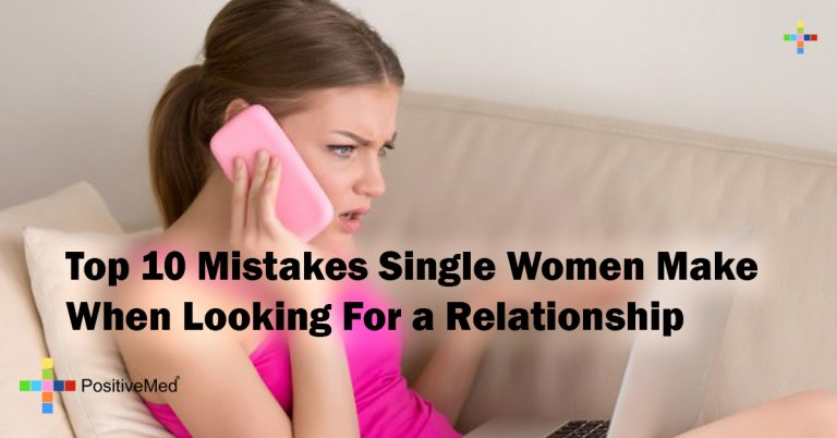 Top 10 Mistakes Single Women Make When Looking For a Relationship