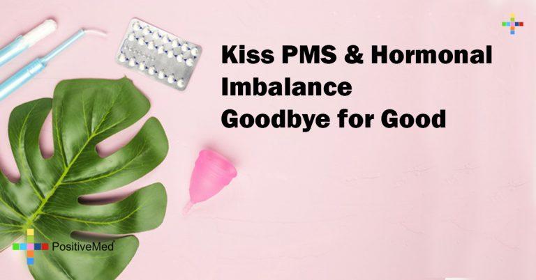 Kiss PMS & Hormonal Imbalance Goodbye for Good