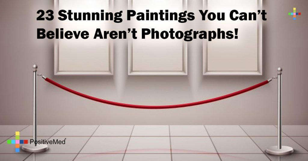 23 Stunning Paintings You Can't Believe Aren't Photographs!