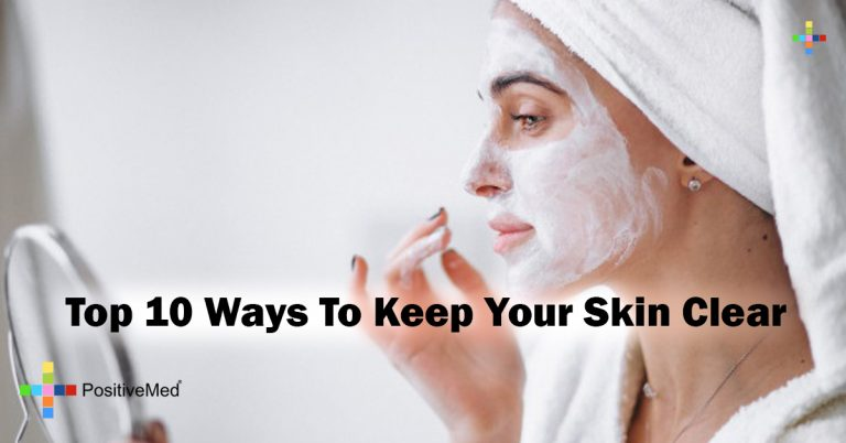 Top 10 Ways To Keep Your Skin Clear