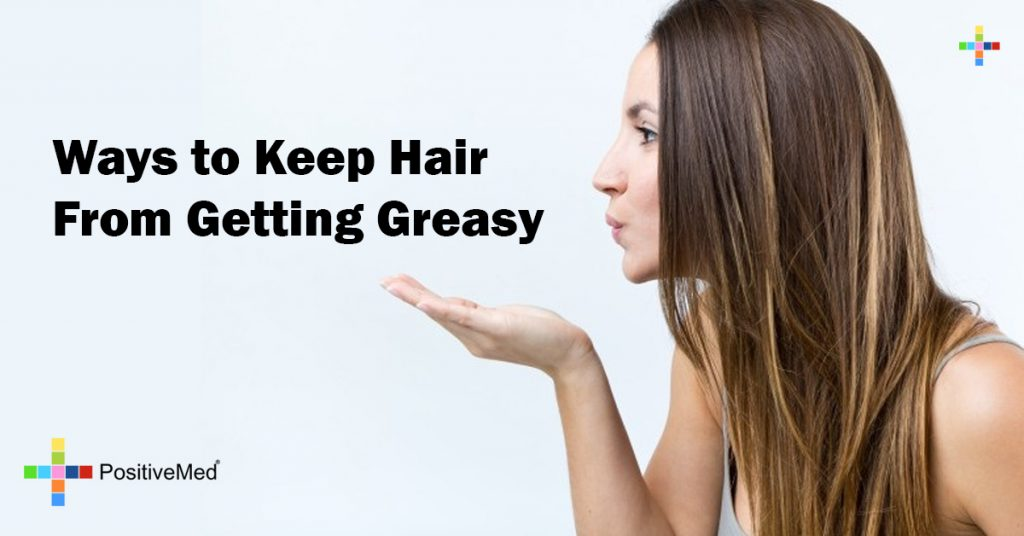 Ways to Keep Hair From Getting Greasy