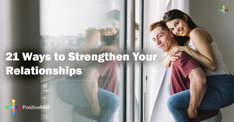 21 Ways to Strengthen Your Relationships