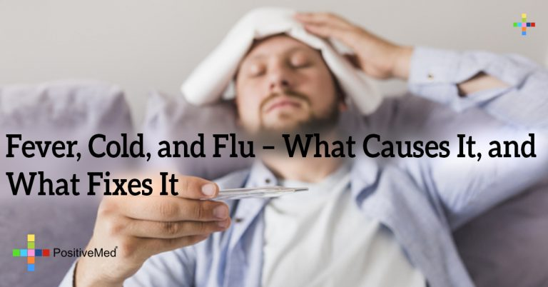 Fever, Cold, and Flu – What Causes It, and What Fixes It