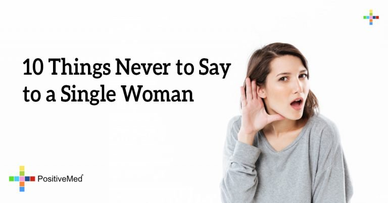 10 Things Never to Say to a Single Woman