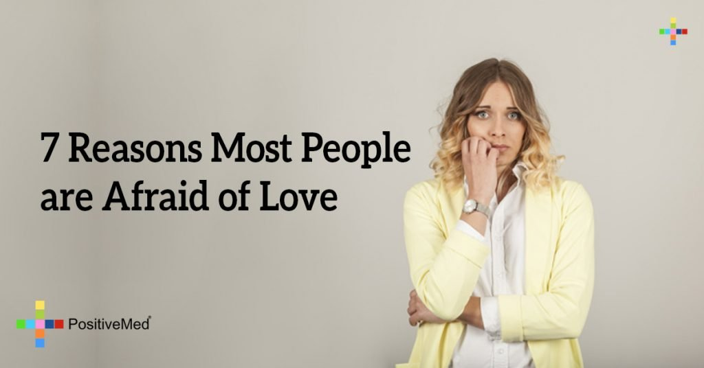 7 Reasons Most People are Afraid of Love