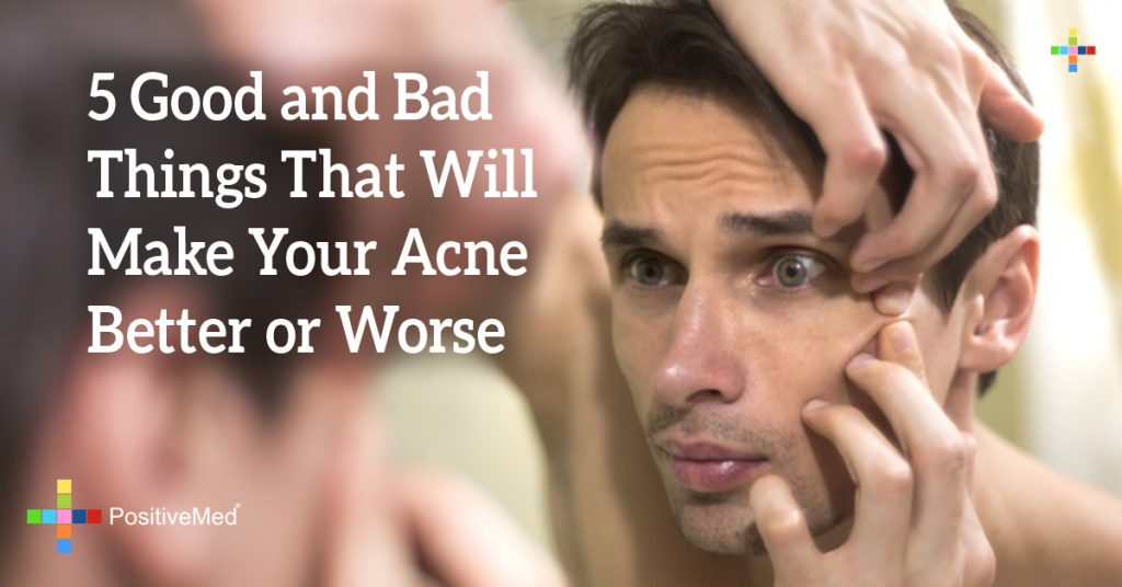 5 Good and Bad Things That Will Make Your Acne Better or Worse