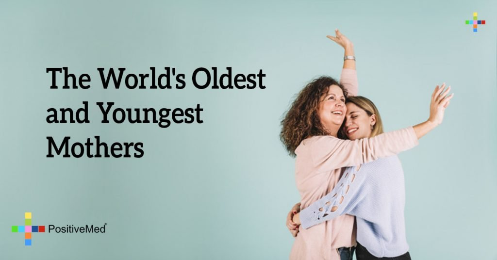 The World's Oldest and Youngest Mothers