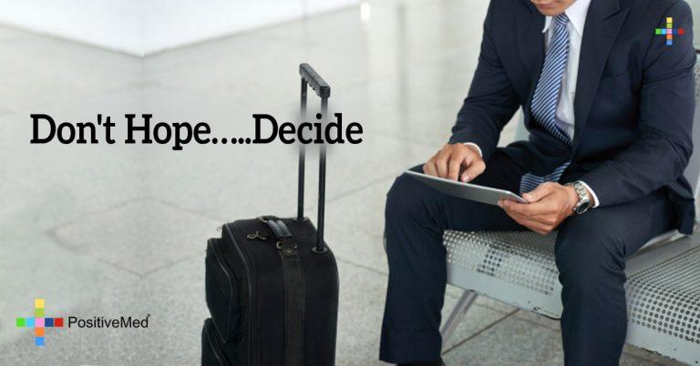 Don't Hope…..Decide