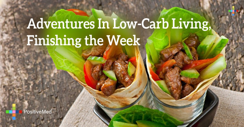 Adventures in Low-Carb Living, Finishing the Week