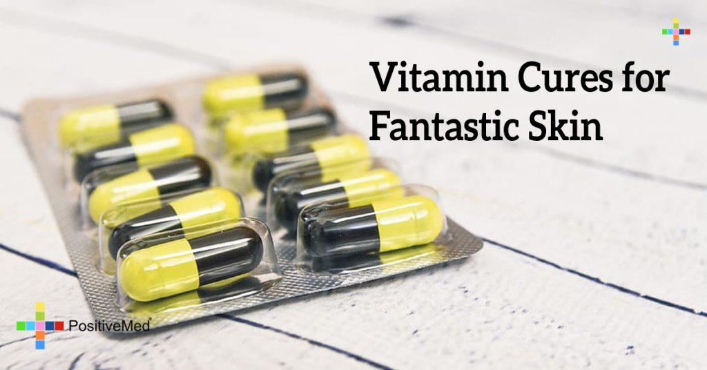 Vitamin Cures for Fantastic Skin