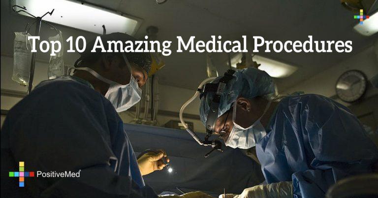 Top 10 Amazing Medical Procedures