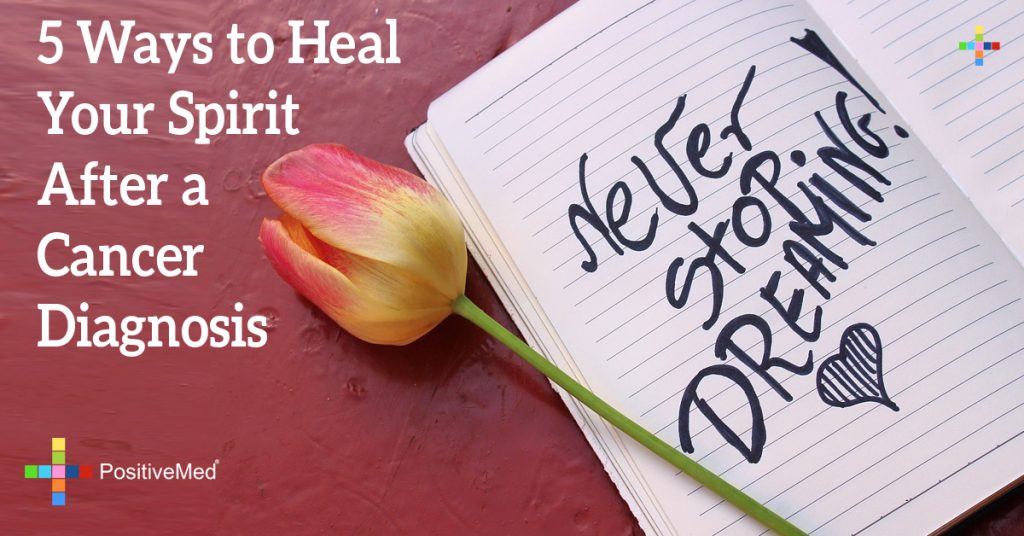 5 Ways to Heal Your Spirit after a Cancer Diagnosis