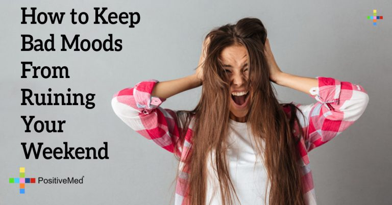 How to Keep Bad Moods from Ruining your Weekend