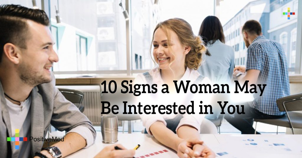 10 Signs a Woman May Be Interested in You