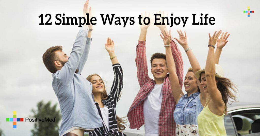 12 Simple Ways to Enjoy Life
