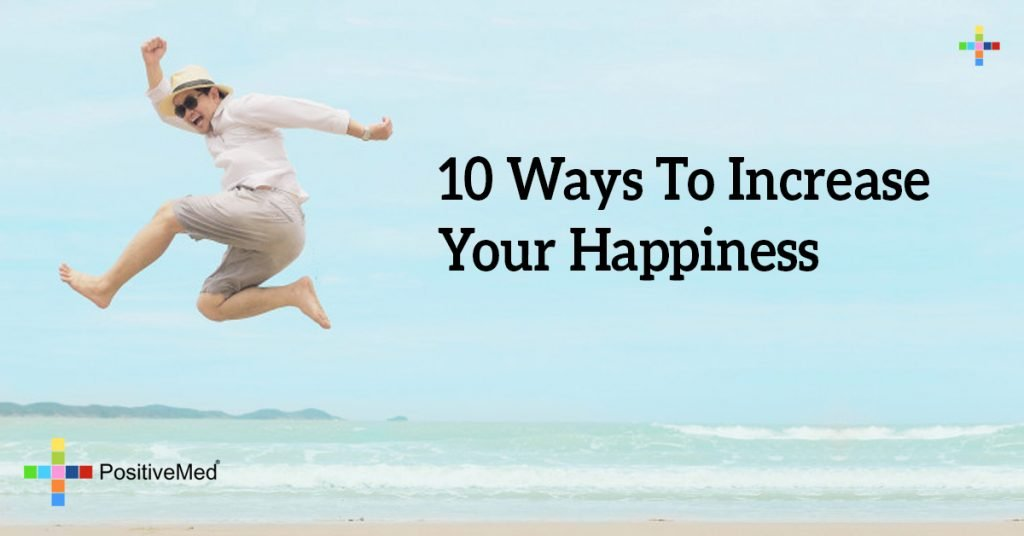 10 Ways to Increase Your Happiness