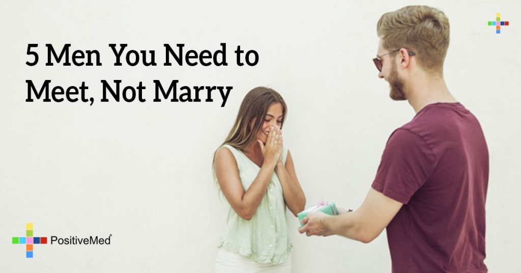 5 Men you Need to Meet, Not Marry
