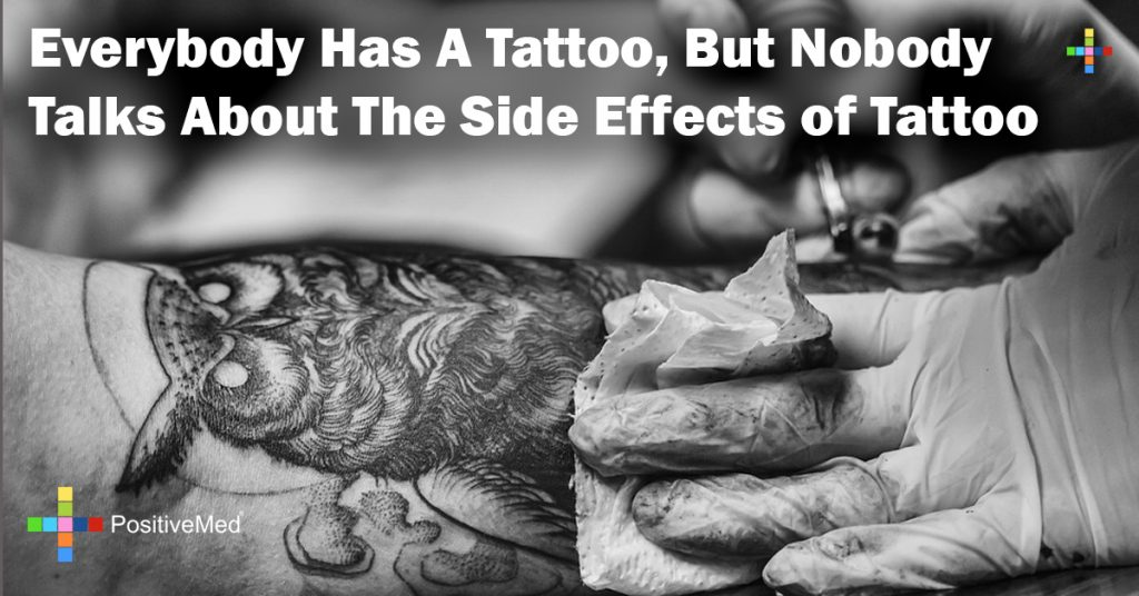 Everybody Has A Tattoo, But Nobody Talks About The Side Effects of Tattoo