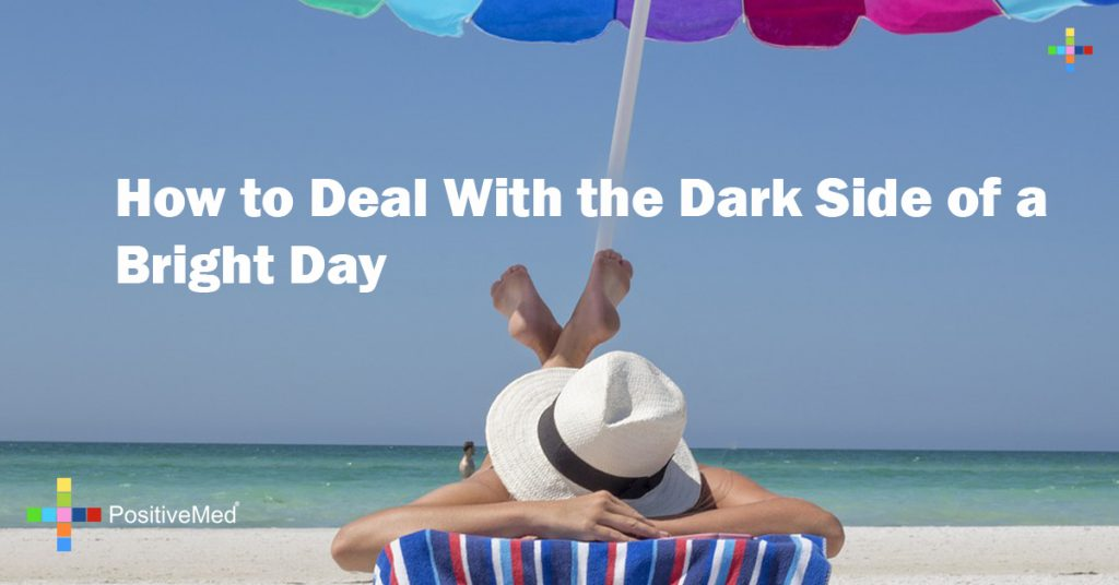 How to Deal With the Dark Side of a Bright Day