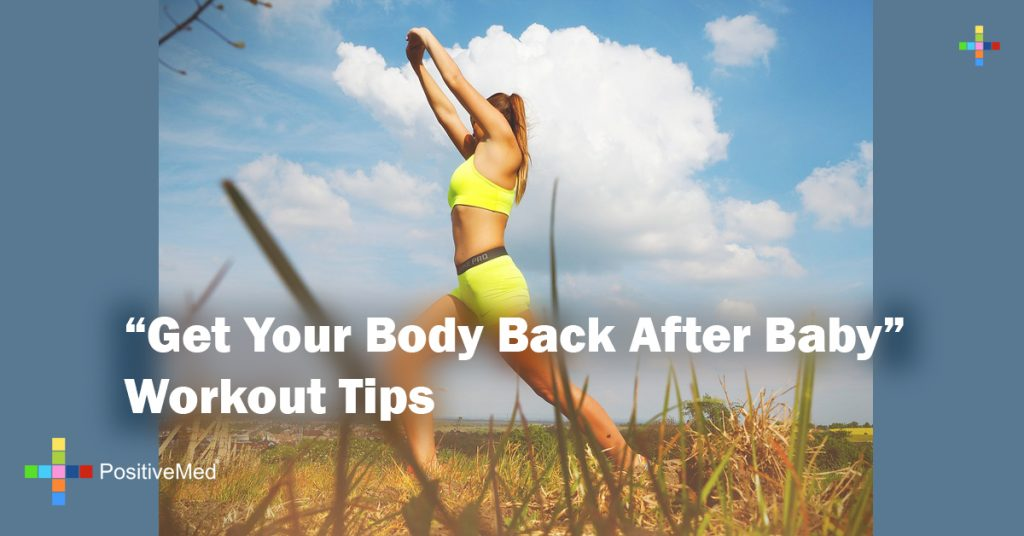 """""""Get Your Body Back After Baby"""" Workout Tips"""
